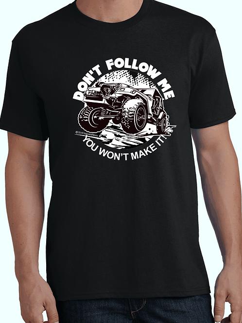 Don't follow me - You won't make it.