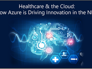 Healthcare & the Cloud: How Azure is Driving Innovation in the NHS