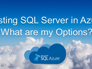 Hosting your SQL Server in Azure: What are my Options?
