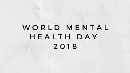 WORLD MENTAL HEALTH DAY 2018.png