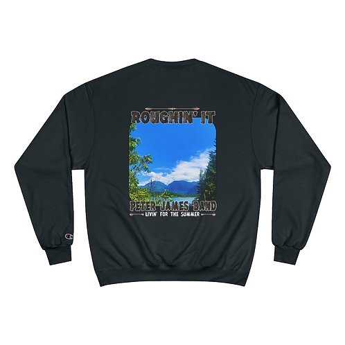 PETER JAMES BAND/ROUGHIN' IT Champion Sweatshirt