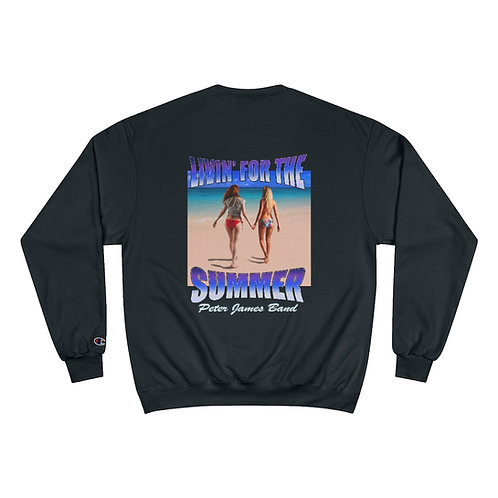 PETER JAMES BAND/LIVIN' FOR THE SUMMER Champion Sweatshirt