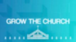 16_9 Grow the Church.jpg