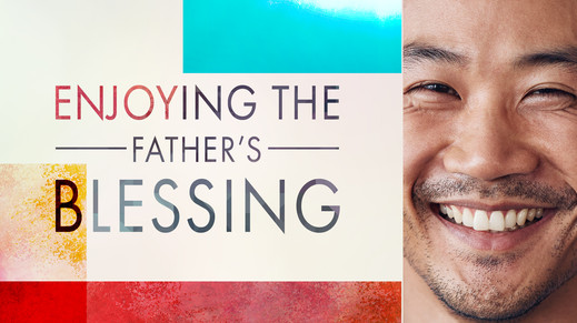 Enjoying the Father's Blessing.jpg