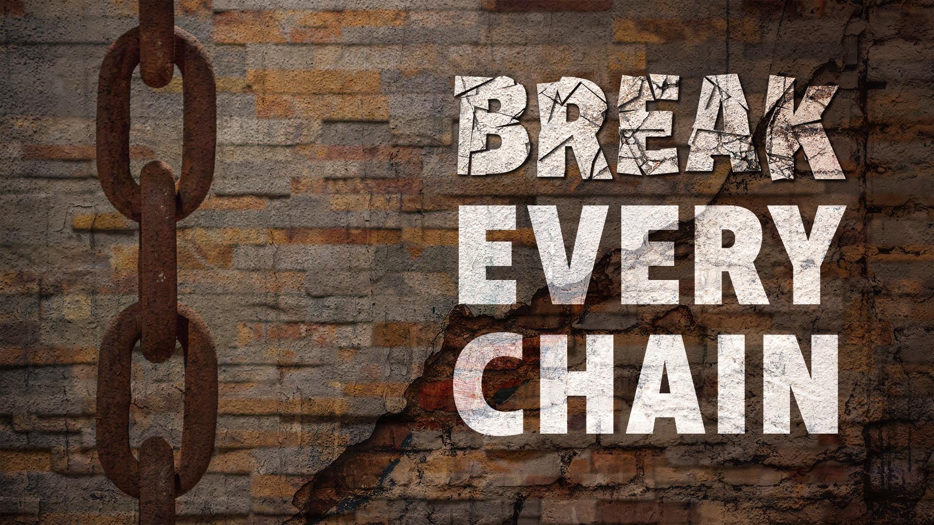 Breaking Every Chain 1080p.jpg