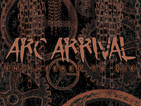 """ARC ARRIVAL Traces Self-Destruction  Path with """"Engineered To Die""""; Video Premiere on World Of Metal"""