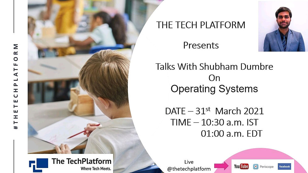 Operating Systems Session on The Tech Platform