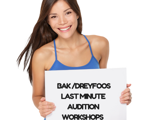 Last Minute Tips for Bak and Dreyfoos Auditions!