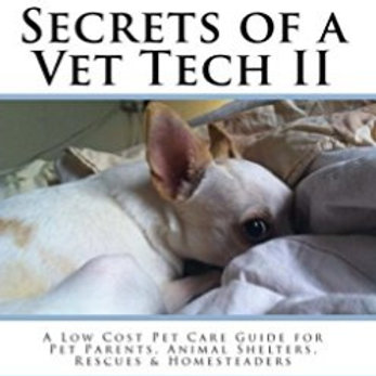 Secrets of a Vet Tech 2nd Edition