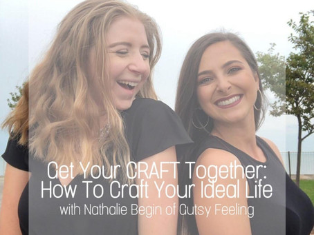 Get Your CRAFT Together: How To Craft Your Ideal Life!