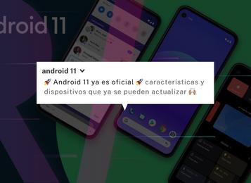 Los cambios más relevantes en Android 11💥