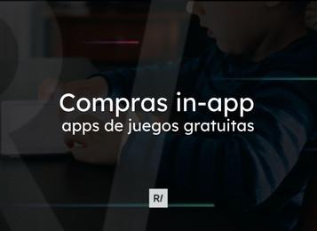 Compras in-app 🤳🏾 en aplicaciones de juegos gratuitas