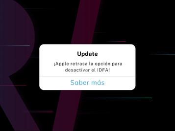 Apple retrasa la opción para desactivar el IDFA 🙌🏽
