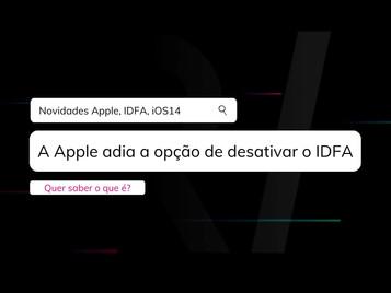 A Apple adia a opção de desativar o IDFA 👏🏾