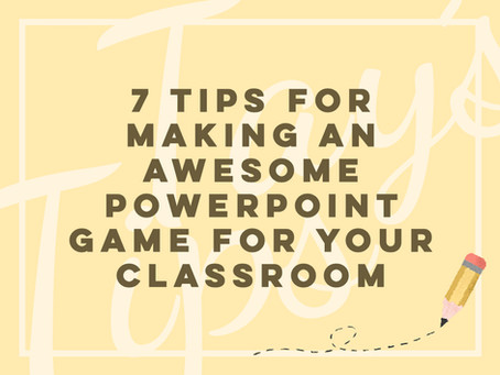7 Tips for Making an Awesome PowerPoint Game for your Classroom