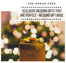 10 Classic Wedding Gifts That Are Perfect - Wedding Gift Guide