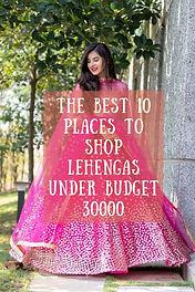 The Best 10 Places To Shop Lehengas Under Budget 30000