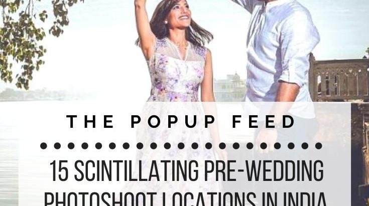 15 Scintillating Pre-Wedding Photo-shoot Locations in India