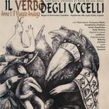 Manifesto dello spettacolo «Il Verbo degli Uccelli» regia Domenico Castaldo, Labperm, progetto «Sulle orme del Simurgh» 2004, Torino.