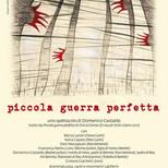 Manifesto dello spettacolo «Piccola guerra perfetta», di Domenico Castaldo, 2013, tratto da Piccola Guerra Perfetta di Elvira Dones, Einaudi, 2011