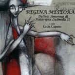 Manifesto dello spettacolo «Regina Meteora» delirio amoroso di Katarija Ludmilla II, regia Domenico Castaldo, Labperm, 2008, Teatro Stabile Torino.