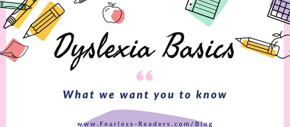 Dyslexia Basics: what we want you to know