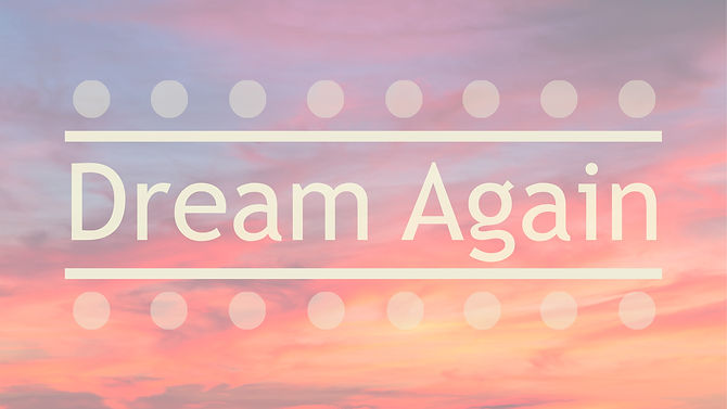 Dream Again Base.jpg