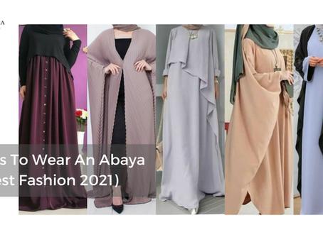 5 Ways To Wear An Abaya (Modest Fashion 2021)