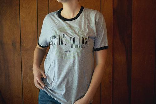 """""""Nothing to Lose"""" Lyric T-Shirt"""
