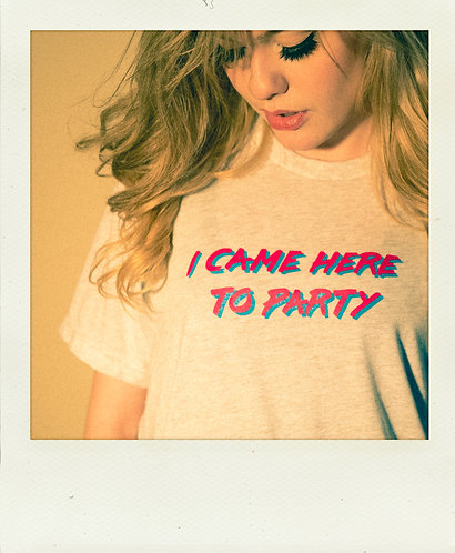 """I Came Here To Party"" Friday Night T-Shirt"