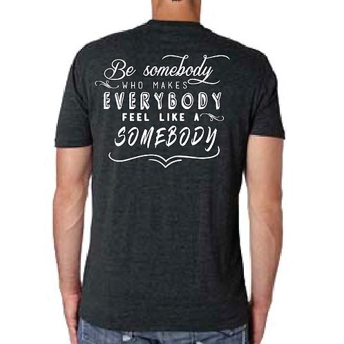 Be Somebody Unisex Tee - Black