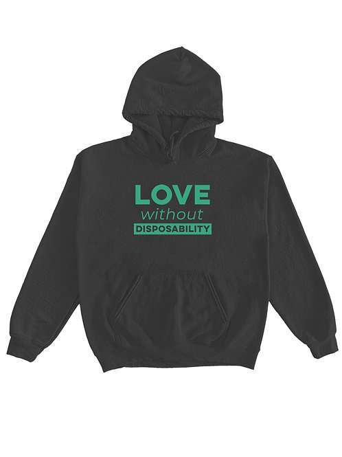 Love Without Disposability Sweatshirt
