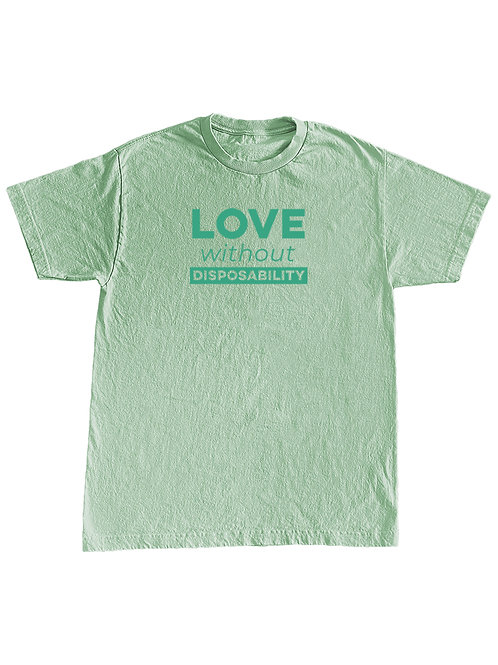 Love Without Disposability T-shirt (Mint)
