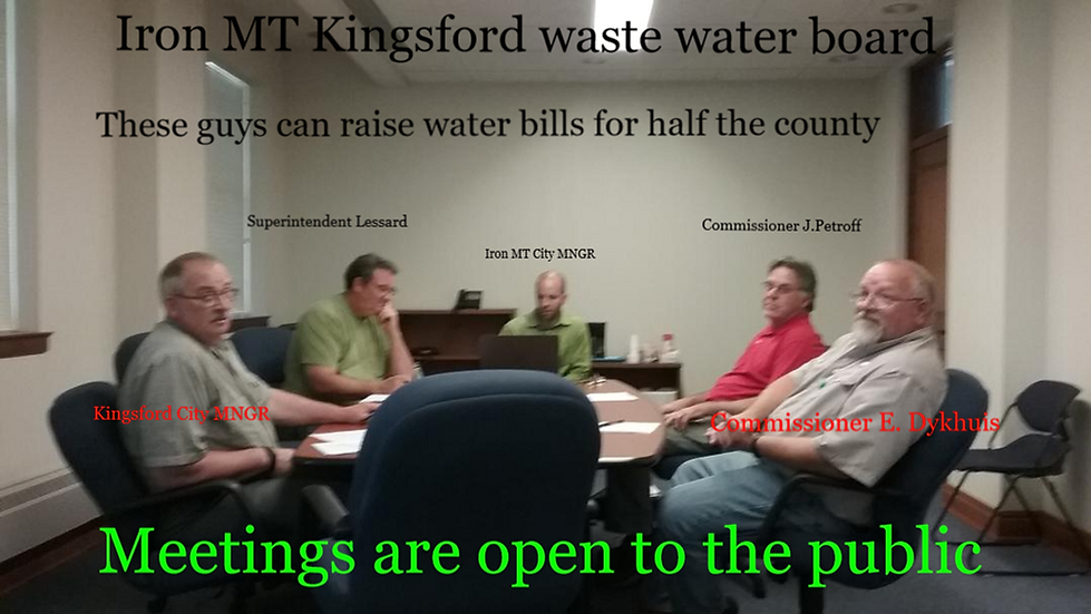 Iron Mountain Kingsford Waste Water Authority Board biggest money grab in Dickinson County Michigan history