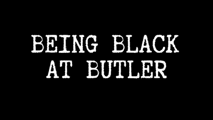 """Being Black at Butler"" Visual Storytelling"