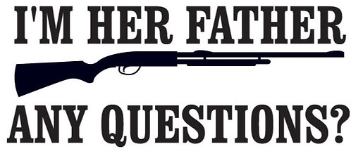 I'm Her Father, ANY QUESTIONS Gun Decal Sticker