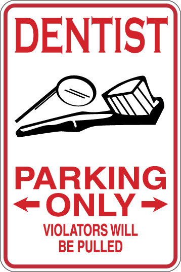 DENTIST Parking Only All Others WILL BE PULLED Funny Sign