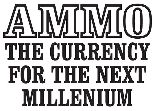 AMMO The currency for the next millenium Gun Decal Sticker