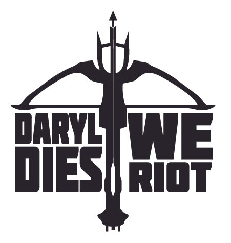 DARYL DIES WE RIOT! Walking Dead BOW Decal Sticker