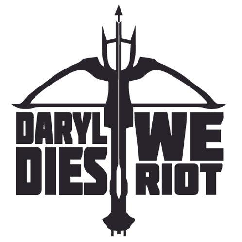 DARYL DIES WE RIOT! Walking Dead BOW Decal Sticker