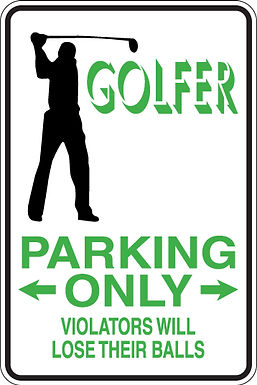 GOLFER PARKING ONLY All Others Will LOSE THEIR BALLS Funny Sign