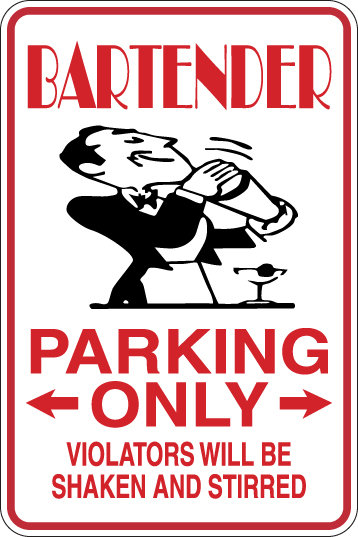BARTENDER Parking Only All Others WILL BE SHAKEN AND STIRRED Funny Sign
