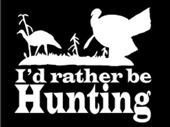 I'd Rather Be TURKEY Hunting Window Decal Sticker 2