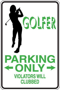 GOLFER PARKING ONLY All Others Will Be CLUBBED Funny Sign