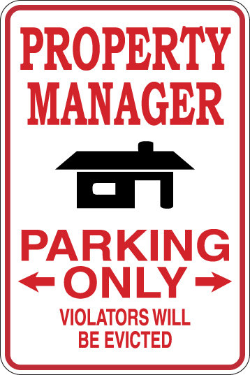 PROPERTY MANAGER Parking Only, Violators will BE EVICTED Funny Sign