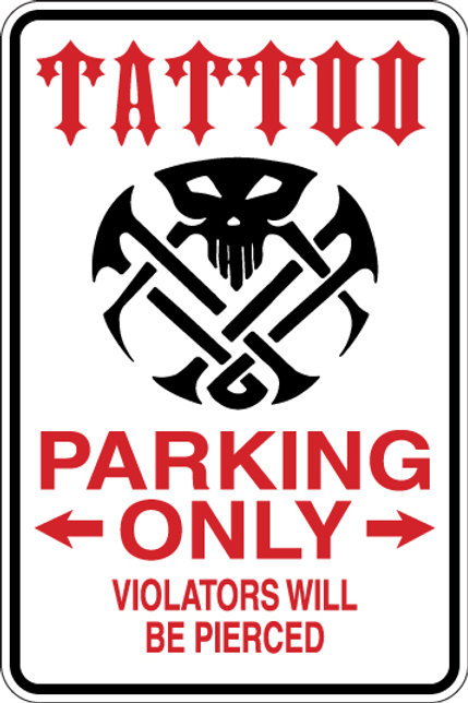 TATTOO Parking Only Violators will BE PIERCED Funny Sign