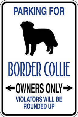 PARKING FOR Border Collie OWNERS ONLY Violators Will be Rounded Up Sign