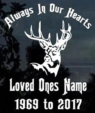 Always in our hearts deer hunting Decal Sticker