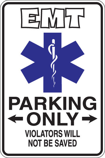 EMT Parking Only All Others WILL NOT BE SAVED Funny Sign
