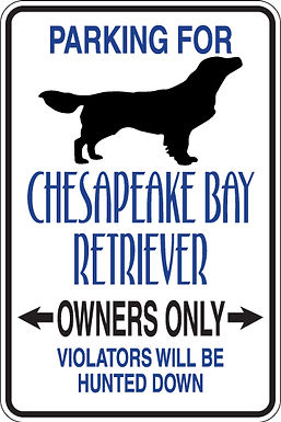 PARKING for Chesapeake Bay Retriever OWNERS ONLY Violators Will Be Hunted Sign